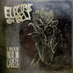 ELECTRIC BELT - El Blues de los Pollos sin Cabeza - LP