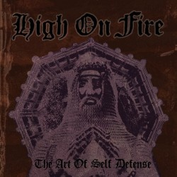 HIGH ON FIRE - The Art Of Self Defense - CD
