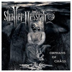 SHATTER MESSIAH - Orphans Of Chaos - LP