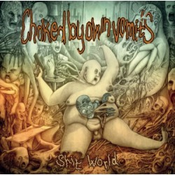 CHOCKED BY OWN VOMITS – Shit World (Colored) - LP