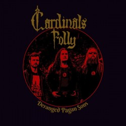 CARDINALS FOLLY - Deranged Pagan Sons - LP