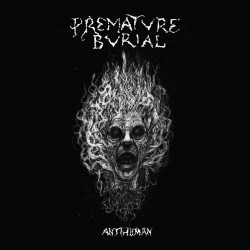 PREMATURE BURIAL - Antihuman - CD