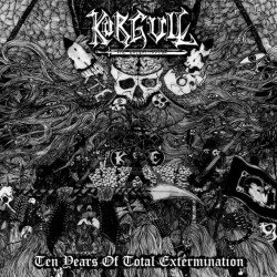KORGULL THE EXTERMINATOR - Ten Years of Total Extermination - 2xCD