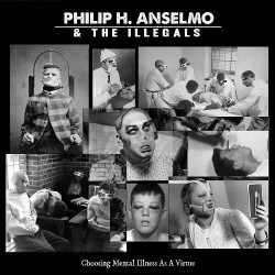 PHILIP H. ANSELMO & THE ILLEGALS - Choosing Mental Illness As A Virtue - LP color.