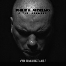 PHILIP H. ANSELMO & THE ILLEGALS - Walk Through Exits Only - CD.