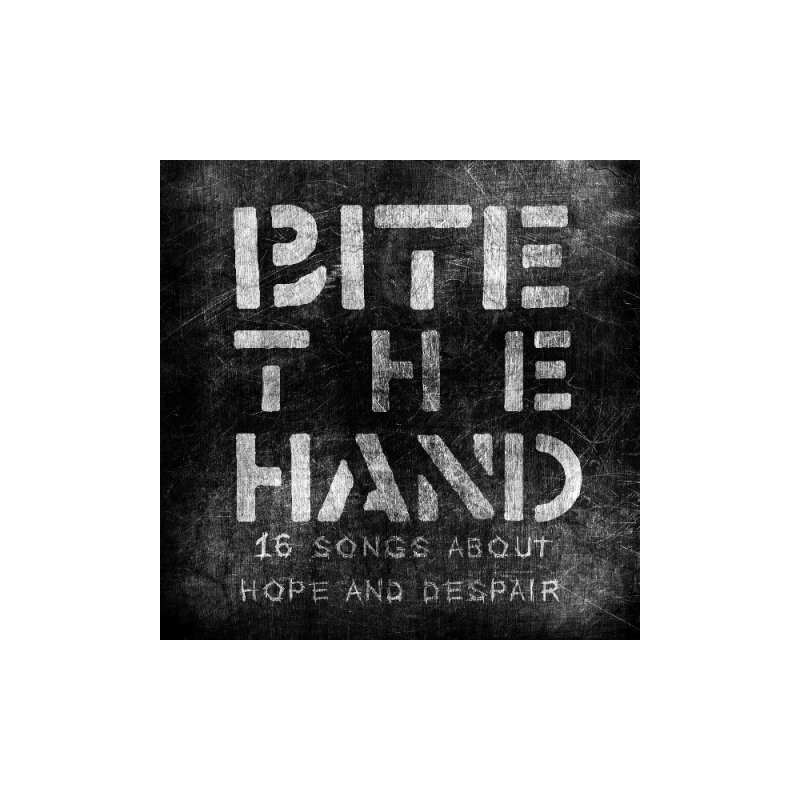 BITE THE HAND – 16 Songs about hope and despair – LP.