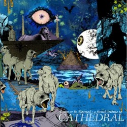 VARIOUS - Doom Or Be Doomed : A French Tribute To Cathedral - CD.