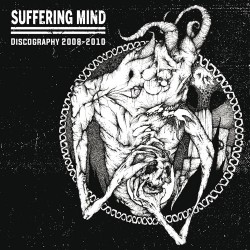 SUFFERING MIND - Discography 2008-2010 - CD