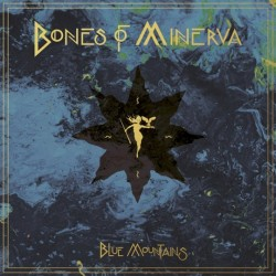 BONES OF MINERVA - Blue Mountains - LP