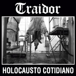 TRAIDOR - Holocausto Cotidiano - LP